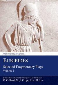 Euripides: Selected Fragmentary Plays: Volume 1 Telephus, Cretans, Stheneboea, Bellerophon, Cresphontes, Erechtheus, Phaethon, Wise Melanippe, Captive Melanippe (h�ftad)