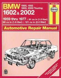 B. M. W. 1602 and 2002 Owner's Workshop Manual (h�ftad)