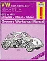 Volkswagen Beetle 1303, 1303S and G.T. 1972-75 Owner's Workshop Manual (h�ftad)