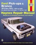 Ford Pick-ups and Bronco 2 and 4 W.D. 1973-79 Six Cylinder In-line and V8 Models Owner's Workshop Manual