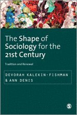 The Shape of Sociology for the 21st Century (inbunden)