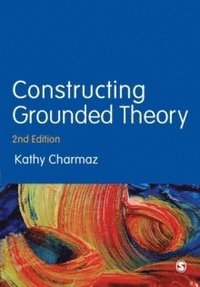 Constructing Grounded Theory (h�ftad)