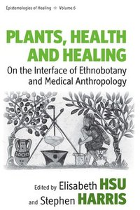 Plants, Health and Healing (inbunden)