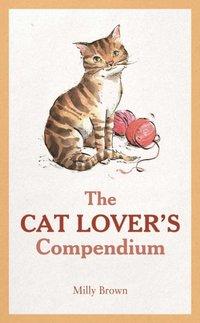 Cat Lover's Compendium (inbunden)