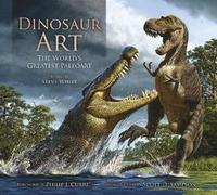 Dinosaur Art: The World's Greatest Paleoart (inbunden)