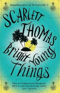 Bright Young Things (h�ftad)