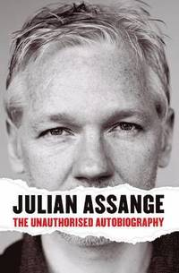 Julian Assange: The Unauthorised Autobiography (inbunden)