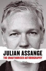 Julian Assange: The Unauthorised Autobiography (h�ftad)