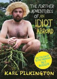 The Further Adventures of an Idiot Abroad (inbunden)