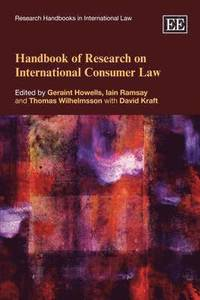 Handbook of Research on International Consumer Law (e-bok)