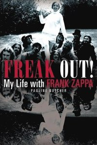 Freak Out! My Life with Frank Zappa (h�ftad)