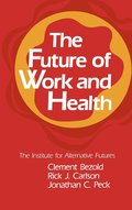 The Future of Work and Health