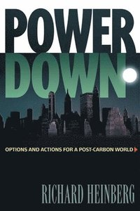 Powerdown: Options and Actions for a Post-Carbon World (h�ftad)