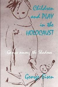 Children and Play in the Holocaust (h�ftad)