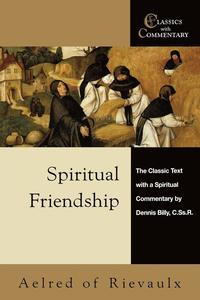 Spiritual Friendship (h�ftad)
