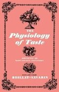 The Physiology of Taste: Meditations on Transcendental Gastronomy