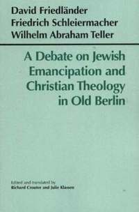 A Debate on Jewish Emanicipation and Christian Theology in Old Berlin