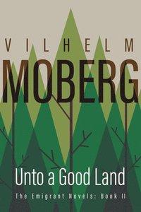 Unto a Good Land: Bk. 2 Emmigrant Novels (inbunden)