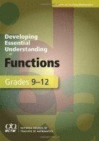 Developing Essential Understanding of Functions for Teaching Mathematics: Grades 9-12