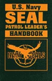 U.S. Navy SEAL Patrol Leader's Handbook (h�ftad)