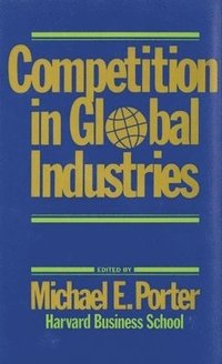 Competition in Global Industries (inbunden)