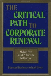 The Critical Path to Corporate Renewal (inbunden)