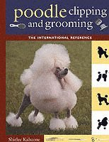 New Complete Poodle Clipping And Grooming Book (inbunden)