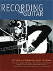 Recording the Guitar and Bass (h�ftad)
