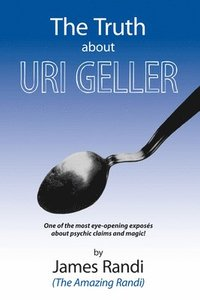 Truth About Uri Geller (inbunden)