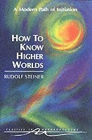 How to Know Higher Worlds (h�ftad)