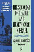 Health and Health Care in Israel: v. 5 Health and Health Care in Israel
