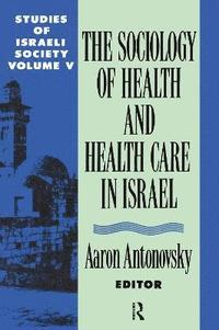 Studies of Israeli Society: v. 5 Health and Health Care in Israel  (h�ftad)