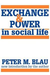 Exchange and Power in Social Life (h�ftad)