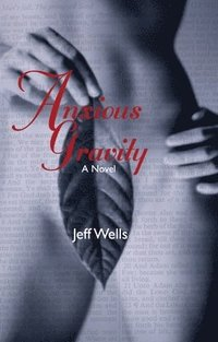 Anxious Gravity (h�ftad)