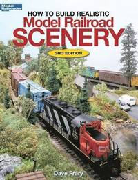 How to Build Realistic Model Railroad Scenery (h�ftad)