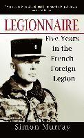 Legionnaire: Five Years in the French Foreign Legion (pocket)