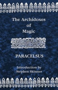 The Archidoxes of Magic (h�ftad)