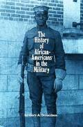 The History of African-Americans in the Military