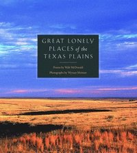 Great Lonely Places of the Texas Plains (h�ftad)