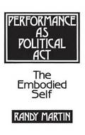 Performance as Political Act