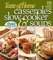 Taste of Home Casseroles, Slow Cooker & Soups: Three Books in One (inbunden)
