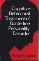 Cognitive Behavioral Treatment of Borderline Personality Disorder (inbunden)