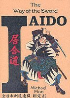 Iaido Way Of The Sword (h�ftad)