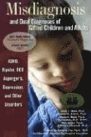 Misdiagnosis and Dual Diagnoses of Gifted Children and Adults: ADHD, Bipolar, Ocd, Asperger's, Depression, and Other Disorders (inbunden)