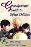 Grandparents' Guide to Gifted Children (h�ftad)