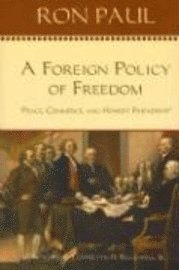 A Foreign Policy of Freedom: Peace, Commerce, and Honest Friendship (h�ftad)