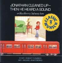Jonathan Cleaned Up ? Then He Heard a Sound
