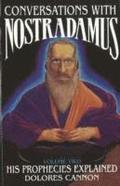 Conversations with Nostradamus: Volume II His Prophecies Explained