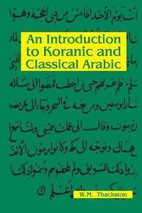 An Introduction to Koranic and Classical Arabic (h�ftad)