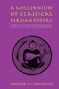 A Millennium of Classical Persian Poetry (h�ftad)